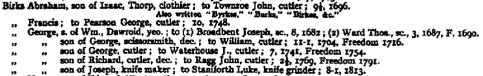 George Birks, son of George, scissorsmith, dec.; to William, cutler; 11-1,1704, Freedom 1716